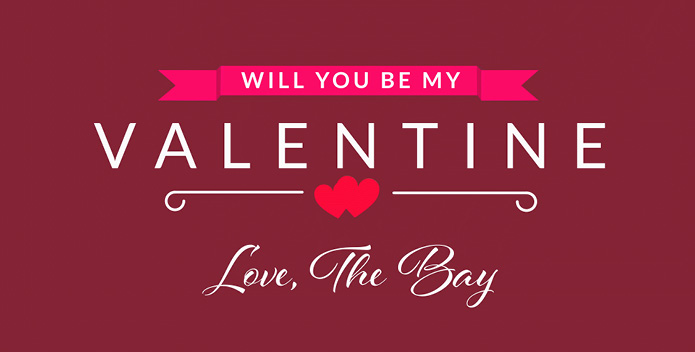 Will You Be My Valentine - Love, The Bay