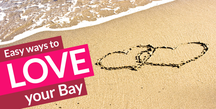Easy ways to love your Bay