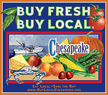 Buy Fresh, Buy Local. Eat Local - Save the Bay. www.BuyLocalChesapeake.org